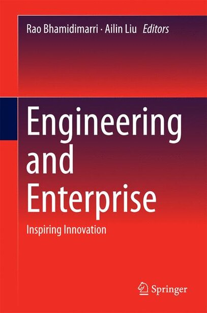 Engineering And Enterprise: Inspiring Innovation by Rao Bhamidimarri
