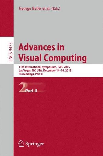 Advances in Visual Computing: 11th International Symposium, ISVC 2015, Las Vegas, NV, USA, December 14-16, 2015, Proceedings, Par by George Bebis