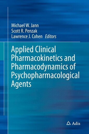 Applied Clinical Pharmacokinetics And Pharmacodynamics Of Psychopharmacological Agents by Michael W. Jann