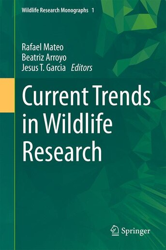 Current Trends In Wildlife Research by Rafael Mateo