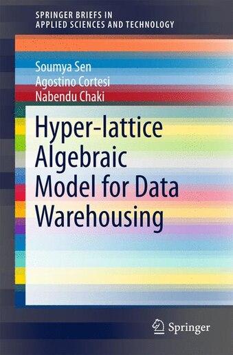 Hyper-lattice Algebraic Model For Data Warehousing by Soumya Sen