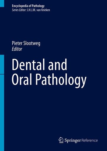Dental And Oral Pathology by Pieter Slootweg