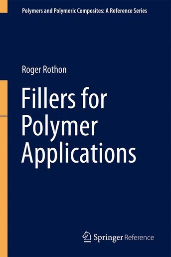 Fillers For Polymer Applications by Roger Rothon