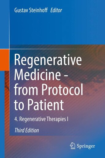 Regenerative Medicine - From Protocol To Patient: 4. Regenerative Therapies I by Gustav Steinhoff