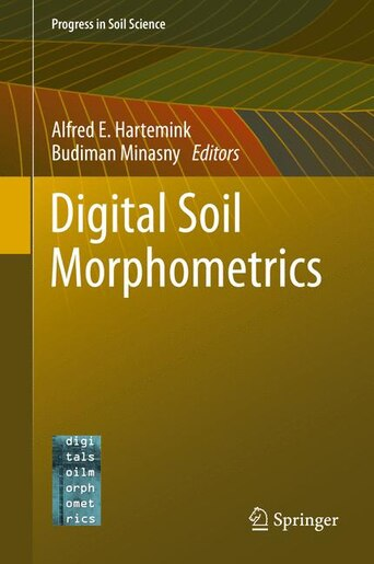 Digital Soil Morphometrics by Alfred E. Hartemink