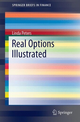 Real Options Illustrated by Linda Peters