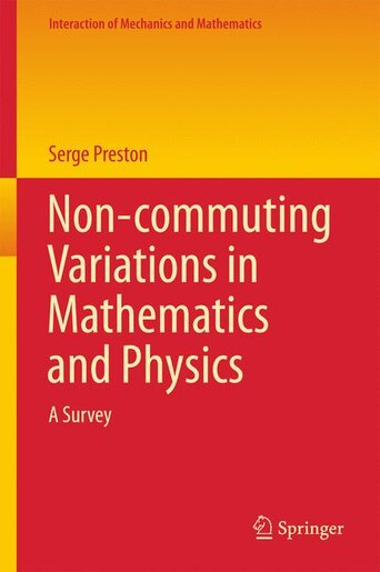 Non-commuting Variations in Mathematics and Physics: A Survey by Serge Preston