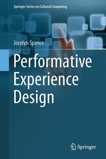 Performative Experience Design by Jocelyn Spence