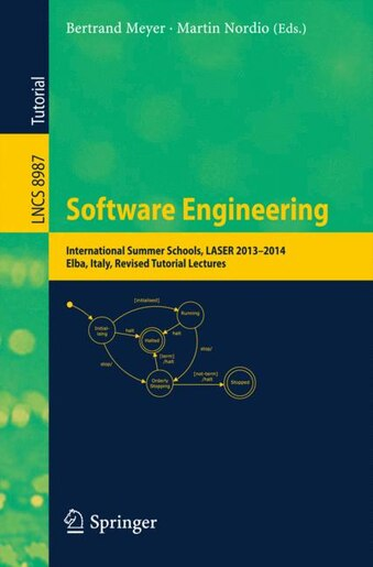 Software Engineering: International Summer Schools, LASER 2013-2014, Elba, Italy, Revised Tutorial Lectures by Bertrand Meyer