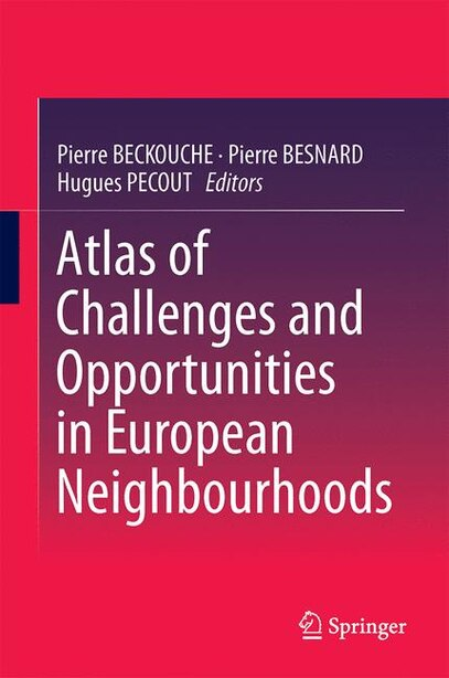 Atlas of Challenges and Opportunities in European Neighbourhoods by Pierre Beckouche