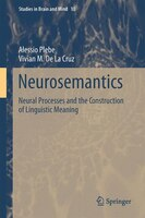 Neurosemantics: Neural Processes And The Construction Of Linguistic Meaning