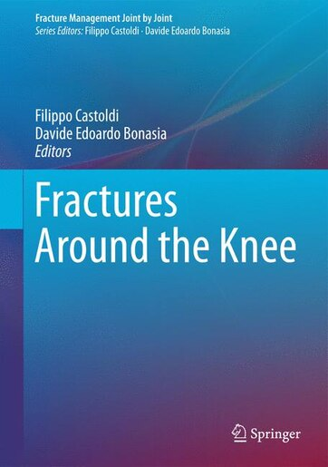 Fractures Around The Knee by Filippo Castoldi