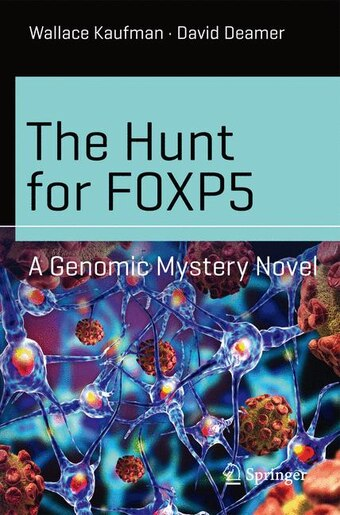 The Hunt for FOXP5: A Genomic Mystery Novel by Wallace Kaufman