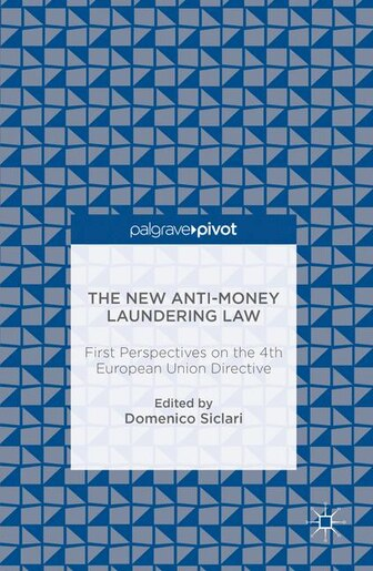 The New Anti-money Laundering Law: First Perspectives On The 4th European Union Directive by Domenico Siclari