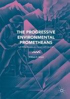 The Progressive Environmental Prometheans: Left-Wing Heralds of a Good Anthropocene