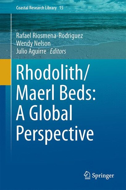 Rhodolith/maerl Beds: A Global Perspective by Rafael Riosmena-rodr