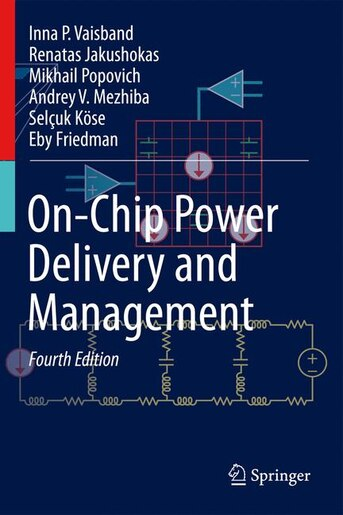 On-chip Power Delivery And Management by Inna P. Vaisband