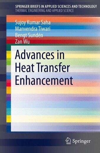 Advances In Heat Transfer Enhancement by Sujoy Kumar Saha