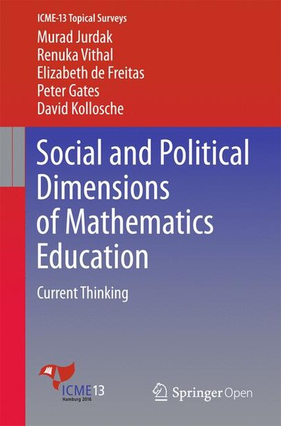 Social And Political Dimensions Of Mathematics Education: Current Thinking by Murad Jurdak