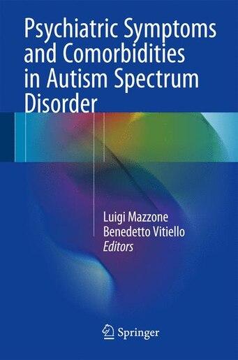Psychiatric Symptoms And Comorbidities In Autism Spectrum Disorder by Luigi Mazzone
