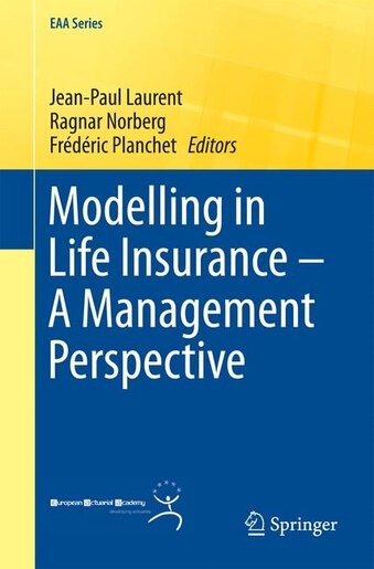 Modelling In Life Insurance - A Management Perspective by Jean-Paul Laurent