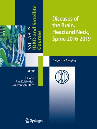 Diseases Of The Brain, Head And Neck, Spine 2016-2019: Diagnostic Imaging by Jürg Hodler