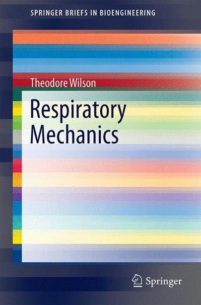 Respiratory Mechanics by Theodore A. Wilson