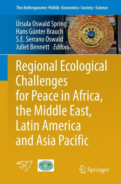 Regional Ecological Challenges For Peace In Africa, The Middle East, Latin America And Asia Pacific by Úrsula Oswald Spring