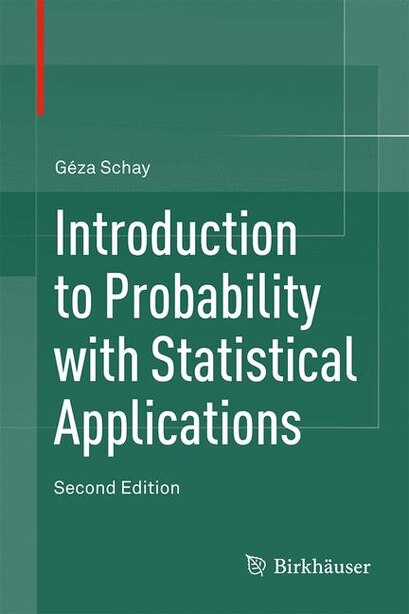 Introduction To Probability With Statistical Applications by Géza Schay