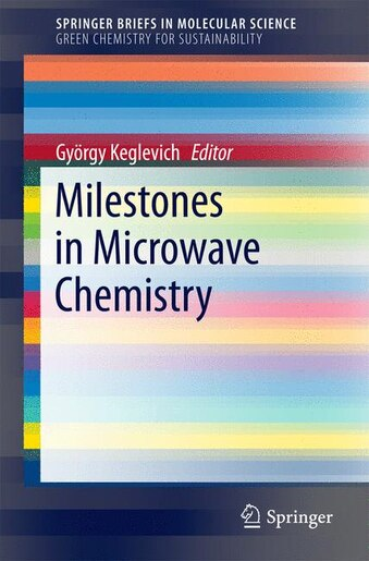 Milestones In Microwave Chemistry by Gy÷rgy Keglevich