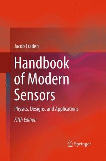 Handbook Of Modern Sensors: Physics, Designs, And Applications by Jacob Fraden