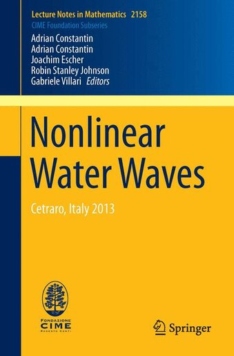 Nonlinear Water Waves: Cetraro, Italy 2013 by Adrian Constantin