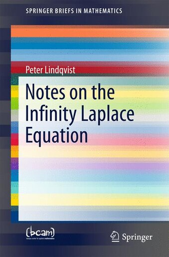 Notes On The Infinity Laplace Equation by Peter Lindqvist