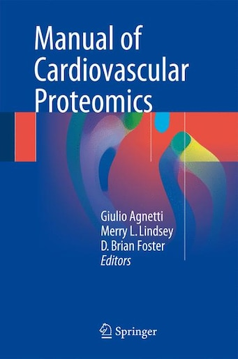 Manual Of Cardiovascular Proteomics by Giulio Agnetti