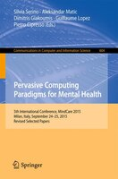 Pervasive Computing Paradigms For Mental Health: 5th International Conference, Mindcare 2015, Milan…