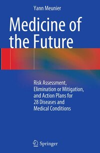 Medicine Of The Future: Risk Assessment, Elimination Or Mitigation, And Action Plans For 28…