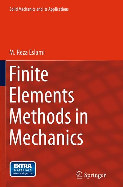 Finite Elements Methods In Mechanics by M. Reza Eslami