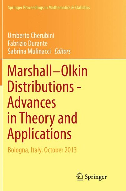 Marshall Olkin Distributions - Advances In Theory And Applications: Bologna, Italy, October 2013 by Umberto Cherubini