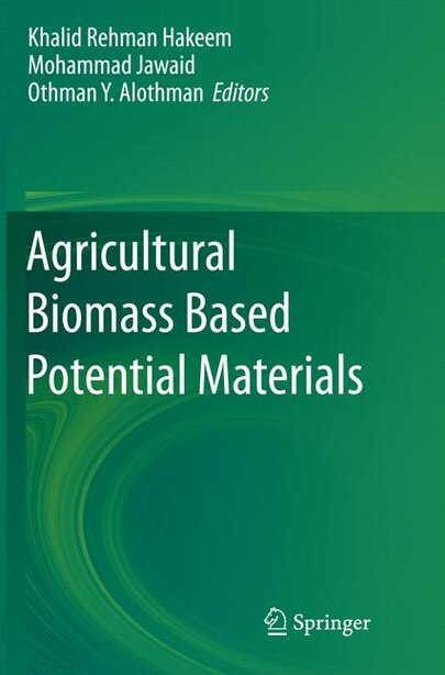 Agricultural Biomass Based Potential Materials by Khalid Rehman Hakeem