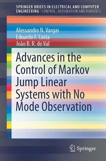 Advances In The Control Of Markov Jump Linear Systems With No Mode Observation de Alessandro N. Vargas