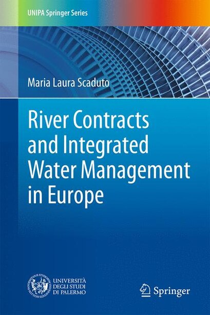 River Contracts And Integrated Water Management In Europe by Maria Laura Scaduto