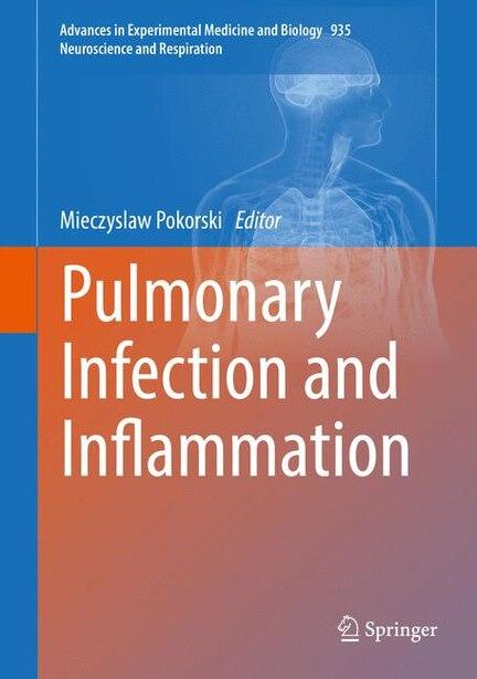 Pulmonary Infection And Inflammation by Mieczyslaw Pokorski
