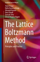 The Lattice Boltzmann Method: Principles And Practice