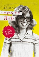 Book Re-reading Spare Rib by Angela Smith