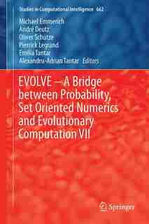 Evolve - A Bridge Between Probability, Set Oriented Numerics And Evolutionary Computation Vii by Michael Emmerich
