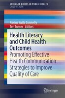 Health Literacy And Child Health Outcomes: Promoting Effective Health Communication Strategies To…