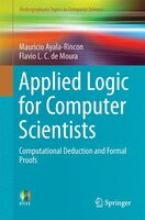 Applied Logic For Computer Scientists: Computational Deduction And Formal Proofs