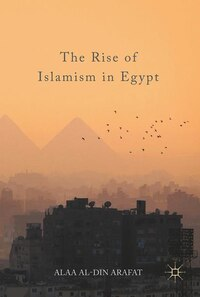 The Rise Of Islamism In Egypt