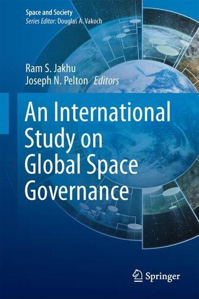 Global Space Governance: An International Study by Ram S. Jakhu