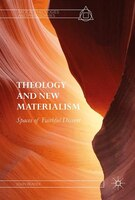 Theology And New Materialism: Spaces Of Faithful Dissent